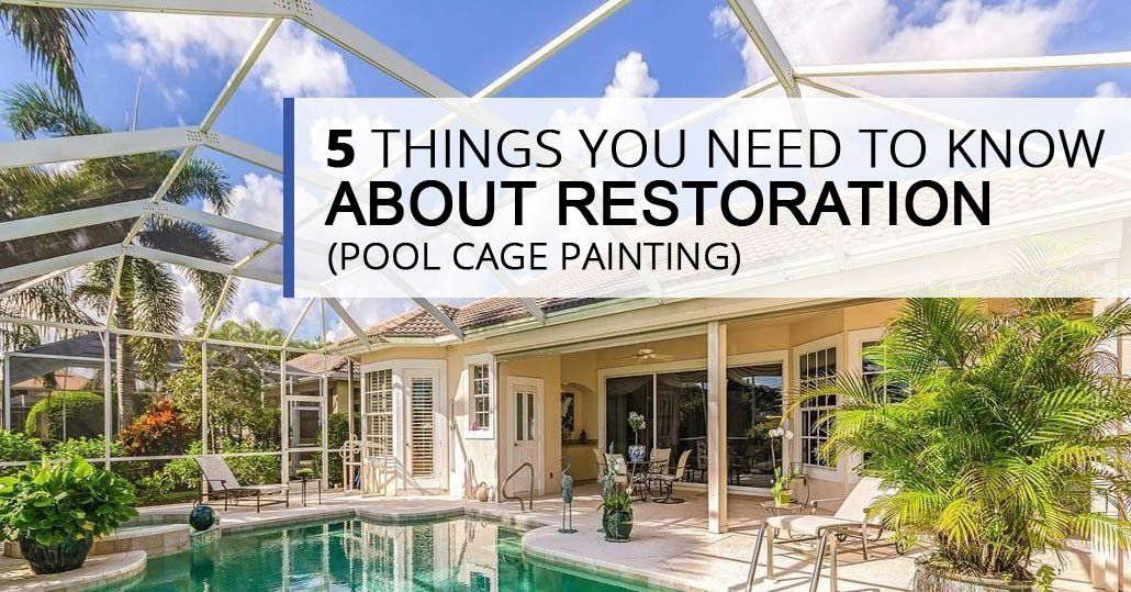 5 Things You Need To Know About Restorations Pool Cage