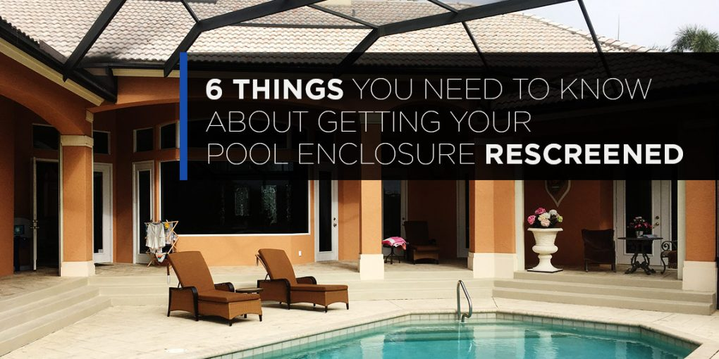 6 Things Every Consumer Needs To Know About Getting Their Pool Enclosure Rescreened